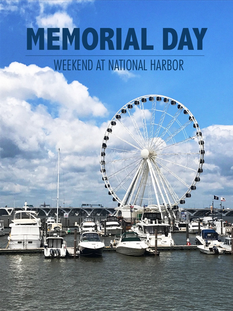 Memorial Day Weekend at National Harbor