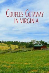 Couples Getaway in Virginia